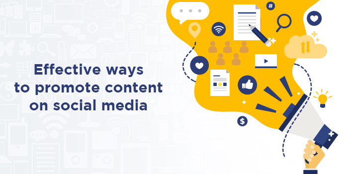 Effective Ways to Promote Content on Social Media